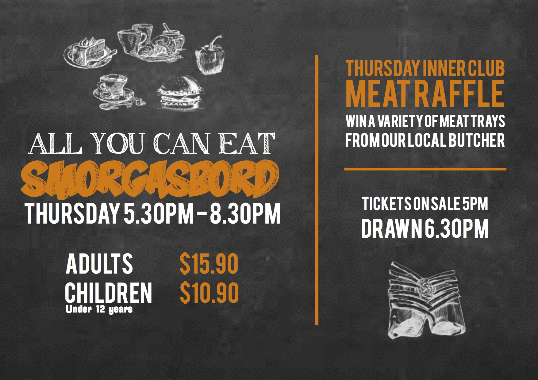 All You Can Eat Smorgasbord + Inner Club Meat Raffle